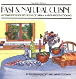Fast and Natural Cuisine, Susann Geiskopf-Hadler and Melinda Toomay, 0930356381