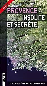 """Afficher """"Provence insolite et secrète"""""""