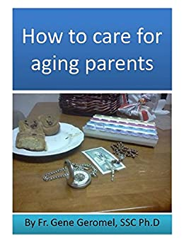 how to care for aging parents essay How to care for aging parents is the best and bestselling book of its kind, and its author, virginia morris, is the go-to person on eldercare for the media, appearing on oprah, today, and good morning america, among many other outlets.