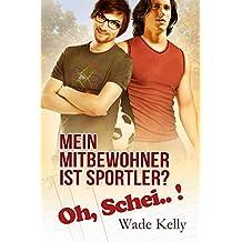 Mein Mitbewohner ist Sportler? Oh, Schei..! (German Edition)