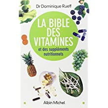 La Bible des vitamines: et des compléments nutritionnels