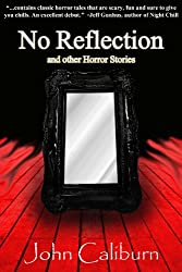 No Reflection (and other Horror Stories)