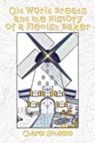 Old World Breads and the History of A Flemish Baker, Charel Scheele, 1462054714