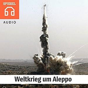 Weltkrieg um Aleppo Hörbuch
