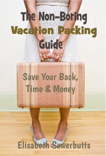 Vacation Packing Guide For Worldwide Travel (Non-Boring Travel Guides)