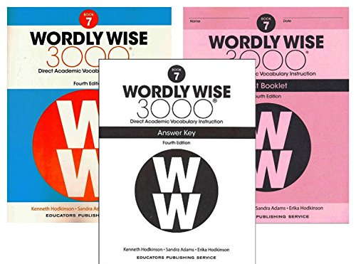 - Wordly Wise 3000® 4th Edition Grade 7 SET -- Student Book, Test Booklet and Answer Key (Direct Academic Vocabulary Instruction)