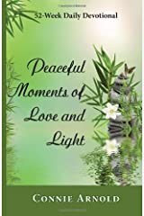 By Connie Arnold 52-Week Daily Devotional - Peaceful Moments of Love and Light (Color) [Paperback] Paperback