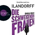 Die schweigenden Frauen: Ein Regler-Thriller Hörbuch von Max Landorff Gesprochen von: Detlef Bierstedt
