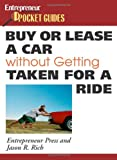 Buy or Lease a Car Without Getting Taken for a Ride (Entrepreneur Magazine's Pocket Guides)