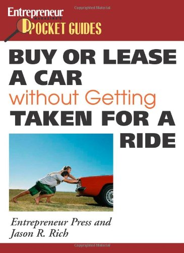 Buy or Lease a Car Without Getting Taken for a Ride (Entrepreneur Magazine's Pocket Guides) by Brand: Entrepreneur Press