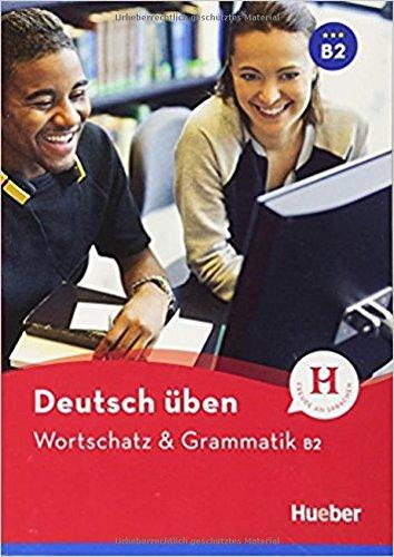 Wortschatz & Grammatik B2: Buch (deutsch üben)