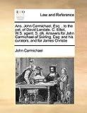 Ans John Carmichael, Esq, John Carmichael, 1171420447