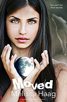 Moved: A young adult paranormal romance by [Haag, Melissa]
