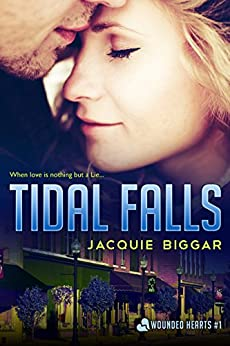 Tidal Falls: Wounded Hearts- Book 1 by [Biggar, Jacquie]