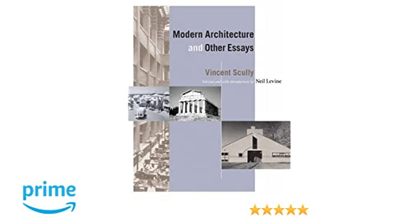 Wonderful Modern Architecture Vincent Scully Began As An