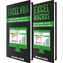 Excel VBA: 2 Books in 1 - VBA Programming for Complete Beginners and Step-By-Step Guide to Master Macros