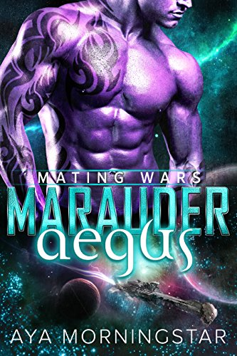 Marauder Aegus (Mating Wars Book 3)