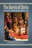 img - for The Queen of Sheba: Legend, Literature and Lore book / textbook / text book