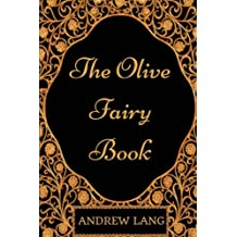The Olive Fairy Book: By Andrew Lang - Illustrated
