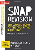 Curious Incident of the Dog in the Night-time: AQA GCSE Engl (Collins Snap Revision)