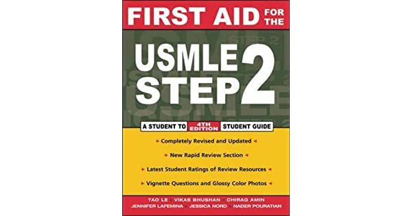 First Aid for the USMLE Step 2: Tao Le, Chirag Amin, Vikas