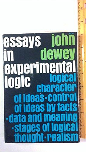 Dewey essays in experimental logic