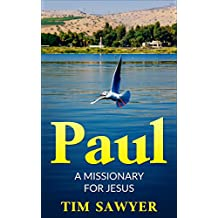 Paul: A missionary for Jesus (Bible Study Guide Book 2)