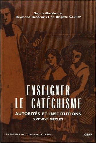 Livre gratuits Enseigner le catéchisme. Autorités et institutions XVIe-XXe siècles pdf