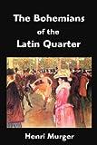 The Bohemians of the Latin Quarter, Henri Murger, 1599868822