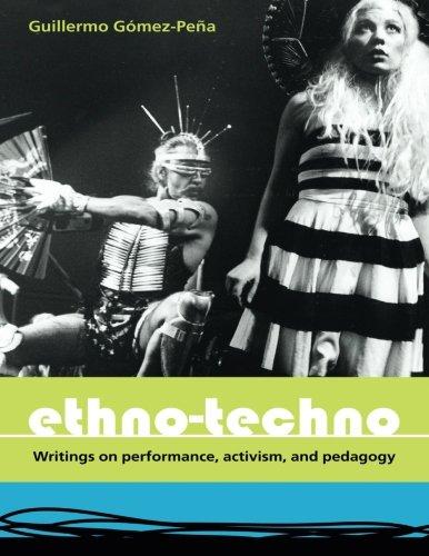Ethno-Techno: Writings on Performance, Activism and Pedagogy