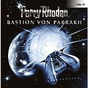 Bastion von Parrakh (Perry Rhodan Sternenozean 28) |  div.
