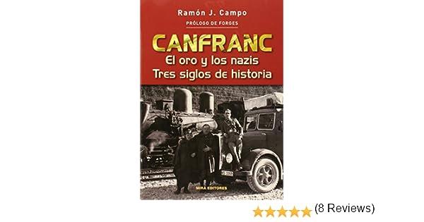 Canfranc: El oro y los nazis. Tres siglos de historia: Amazon.es ...