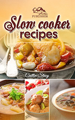 Slow Cooker Recipes: Enjoy The Top 50 Easy And Delicious Slow Cooker Meals Under One Cookbook