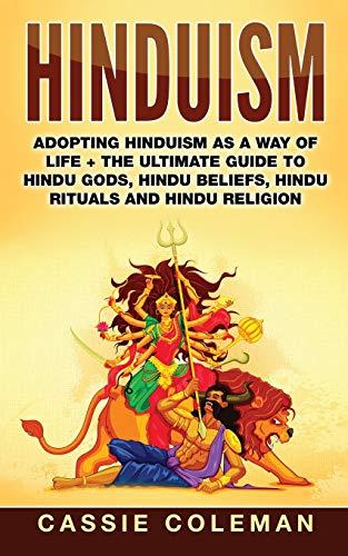 Hinduism: Adopting Hinduism as a Way of Life