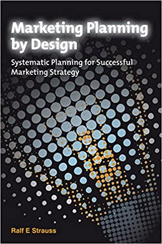 Book Marketing Planning by Design: Systematic Planning for Successful Marketing Strategy