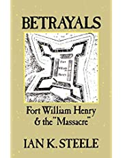 """Betrayals: Fort William Henry and the """"Massacre"""""""