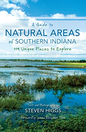Free A Guide to Natural Areas of Southern Indiana: 119 Unique Places to Explore