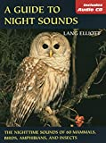 A Guide to Night Sounds: The Nighttime Sounds of 60 Mammals, Birds, Amphibians, and Insects (The Lang Elliott Audio Library)