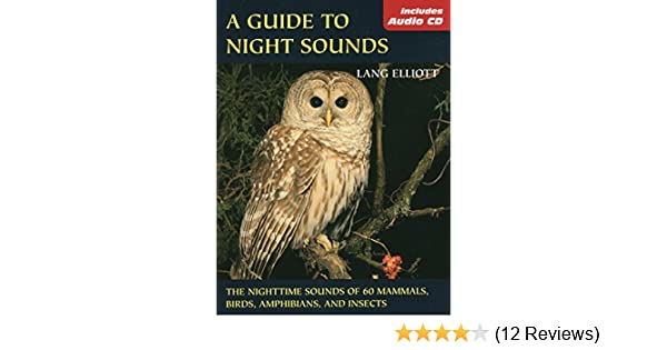 Guide to Night Sounds, A: The Nighttime Sounds of 60 Mammals, Birds
