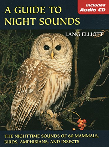 Guide to Night Sounds, A: The Nighttime Sounds of 60 Mammals, Birds, Amphibians, and Insects (The Lang Elliott Audio Library) by Stackpole Books