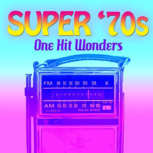 Super '70s: One Hit Wonders