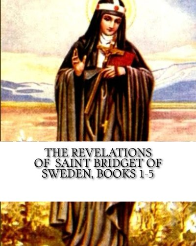 The Revelations of  Saint Bridget of Sweden: Books 1-5 pdf epub