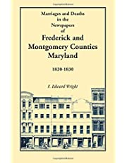 Marriages and Deaths in the Newspapers of Frederick and Montgomery Counties, Maryland, 1820-1830