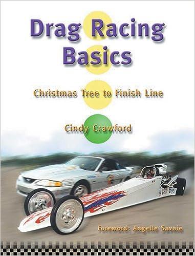 Drag Racing Basics Christmas Tree To Finish Line Cindy Crawford