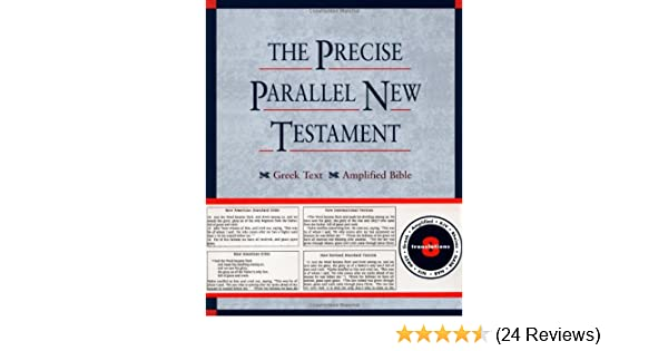 The Precise Parallel New Testament: Greek Text · King James Version