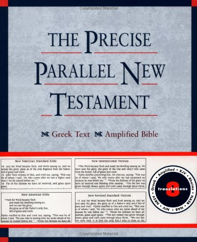 The Precise Parallel New Testament: Greek Text · King James Version · Rheims Bible · New International Version · New Revised Standard Version · New ... New American Standard Bible · Amplified Bible by Oxford University Press