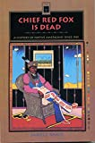 img - for Chief Red Fox Is Dead: A History of Native Americans Since 1945 book / textbook / text book