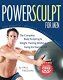 PowerSculpt For Men: The Complete Body Sculpting and Weight Training Workout Using the Exercise Ball (Includes Bonus DVD)