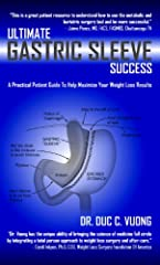 """Building on his popular Ultimate Success series, """"Support Surgeon"""" Dr. Duc Vuong returns with his latest weight loss surgery guide, this time for Gastric Sleeve patients. Written in an easy-to-understand manner, he explains some of the anatom..."""