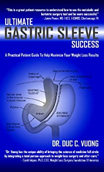 Ultimate Gastric Sleeve Success: A Practical Patient Guide to Help Maximize Your Weight Loss Results by [Vuong, Duc]